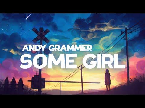 Andy Grammer - Some Girl (Lyrics)