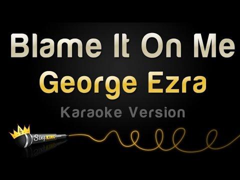 George Ezra - Blame It On Me (Karaoke Version)