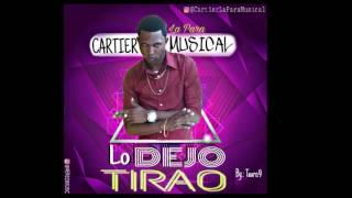 Cartier La Para Musical (Lo Dejo Tirao) Prod By: Tauro.9
