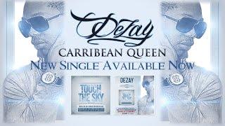DEZAY - CARIBBEAN QUEEN (Touch The Sky Riddim) [AUDIO + LYRICS]
