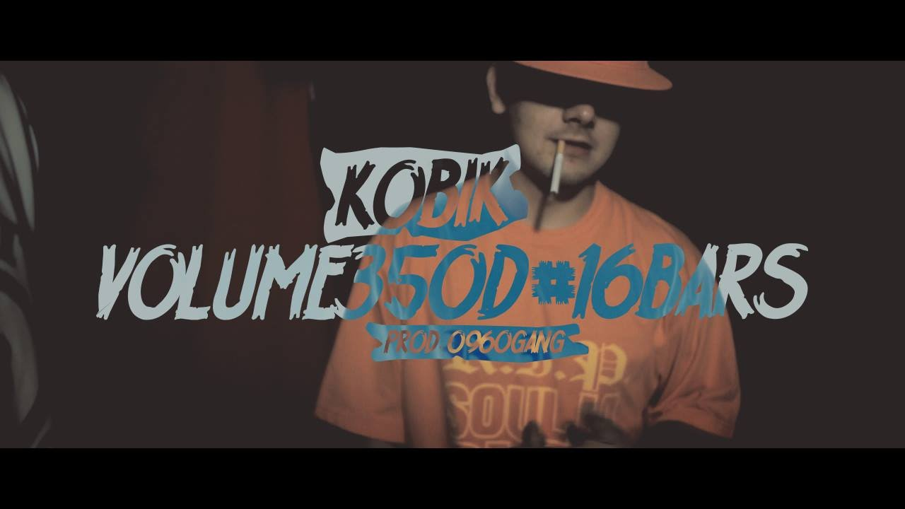 Kobik - Volume350D #16Bars (prod. 0960GANG) [Street Video]