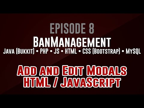 [BanManagement] Episode 8: Add And Edit Modals (HTML / JavaScript)