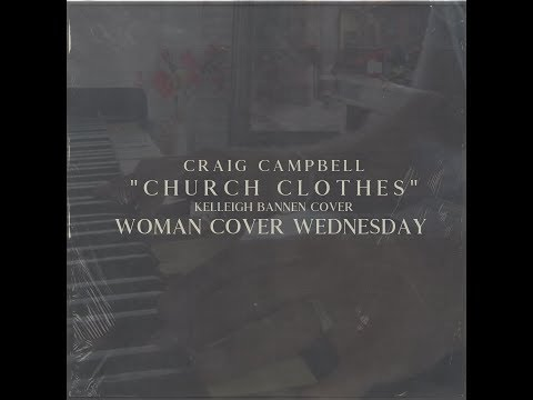 Ken Andrews - Craig Campbell puts his spin on Kelleigh Bannen Church Clothes