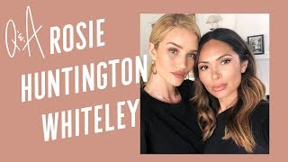 Q&A Rosie Huntington-Whiteley: Skincare, Makeup and More
