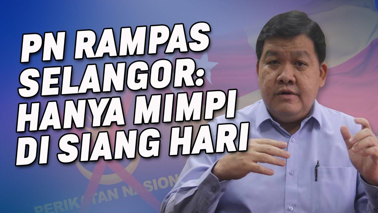 PN Rampas Selangor: Hanya Mimpi Di Siang Hari