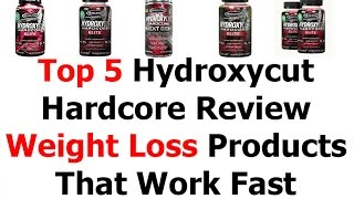 Top 5 Hydroxycut Hardcore Review Or Weight Loss Products That Work Fast V89 | Best Solutions For Smart People