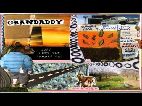 GRANDADDY Just Like The Fambly Cat  Full Album