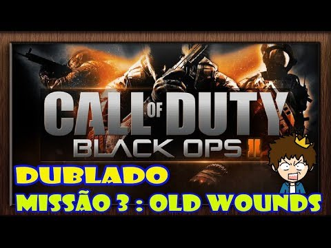 Call of Duty Black Ops 2   Dublado Missão 3   Old Wounds 60p