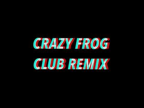 CRAZY FROG - CLUB REMIX