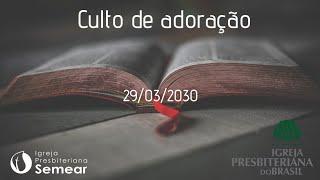 Culto De Adoração 29/03/2020