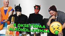 5 OKSETTAVAA ALKOHOLIJUOMAA