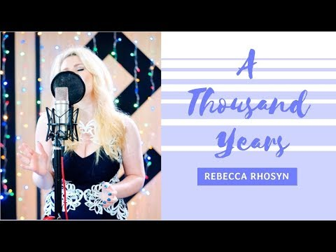 'A Thousand Years' - Christina Perri | Live Vocal Cover | Rebecca Rhosyn