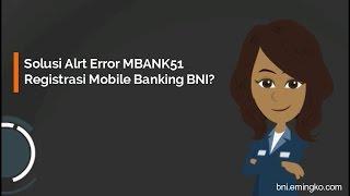 Solusi Alrt Error MBANK51 Registrasi Mobile Banking BNI
