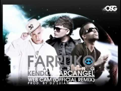 farruko ft kendo & arcangel - web cam (official remix) + descarga +