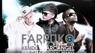 Farruko ft Kendo & Arcangel - Web Cam (Official Remix) + Descarga + Lyrics