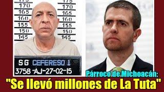 Alfredo Castillo se llevó millones de dólares de La Tuta: Párroco de Michoacán