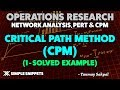 CPM - Critical Path Method (Solved Example) | Project Management | Operations Research