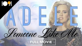 Adele: Someone Like Me (FULL MOVIE)