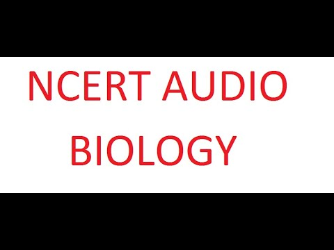 AUDIO   NCERT BIOLOGY CLASS XII    Ch   11 BIOTECHNOLOGY  PRINCIPLES AND PROCESSES thumbnail
