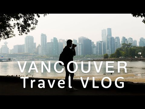 🇨🇦 Vancouver Vlog 🇨🇦 | Travel Better in Canada!