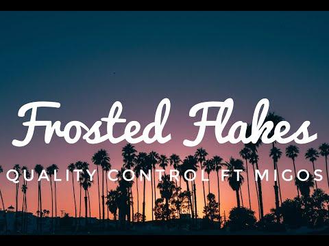 Quality Control, Migos – Frosted Flakes(Lyrics)