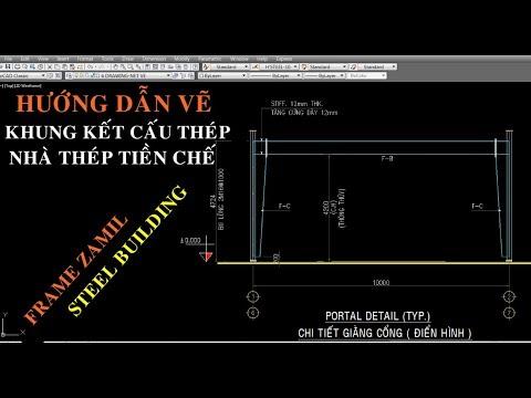 Hướng dẫn thiết kế bản vẽ khung kết cấu nhà thép tiền chế-khung Zamil, steel building, design steel