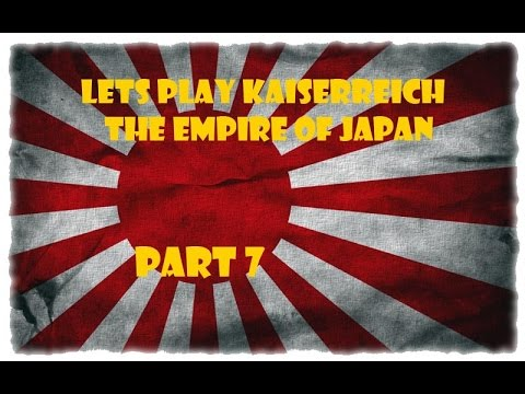 Lets Play Victoria 2 Kaiserreich - The Empire of Japan Part 7