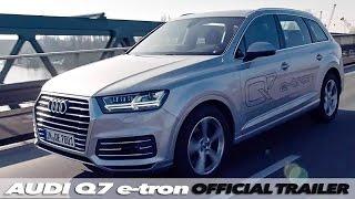 Audi Q7 e-tron 3.0 TDI quattro   OFFICIAL TRAILER
