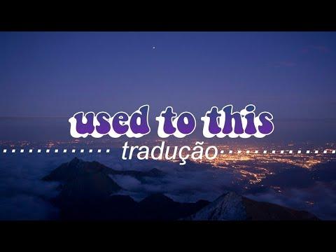 Camila Cabello - Used To This Tradução