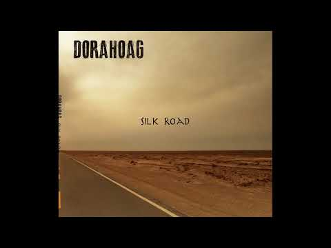 Dorahoag - Silk Road (Full Album 2015)