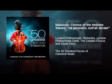 Nabucco: Chorus of the Hebrew Slaves, Va pensiero, sullali dorate