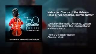 "Nabucco: Chorus of the Hebrew Slaves, ""Va pensiero, sull"