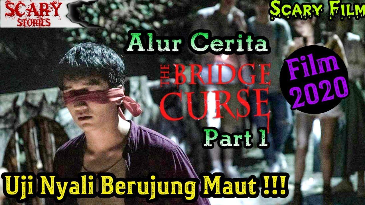 M4TI Saat UJI NYALI Di Jembatan ANGKER!!!- Alur cerita THE BRIDGE CURSE 2020 #ScaryFilm2020