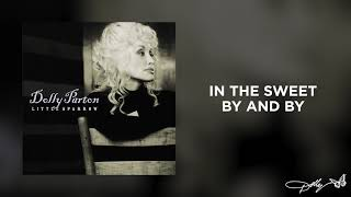 Watch Dolly Parton In The Sweet By And By video