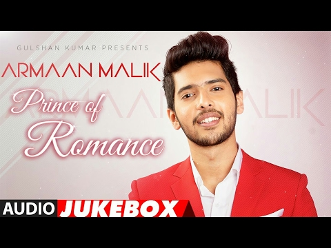 The Prince Of Romance ARMAAN MALIK Best Songs