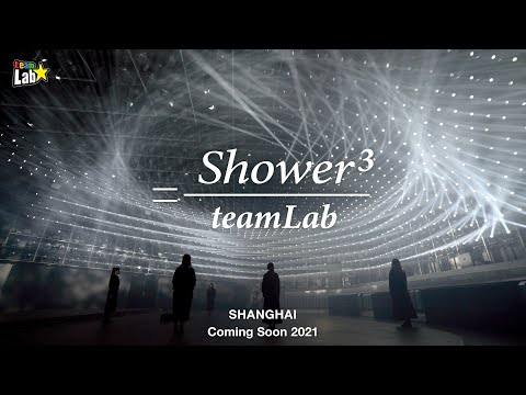 Shower³ by teamLab - 上海 / Shower³ by teamLab - Shanghai
