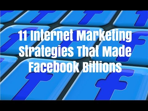 11 Internet Marketing Strategies That Made Facebook Billions