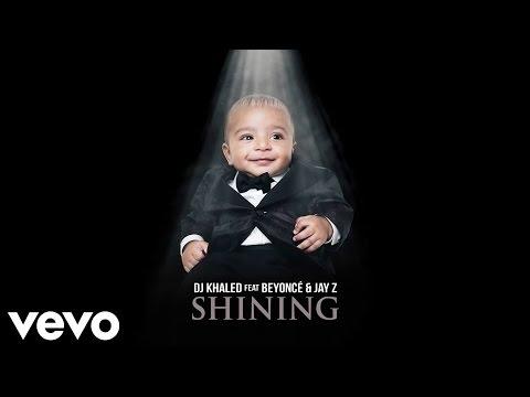 Dj Khaled - Shining (Feat. Beyonce & Jay Z)