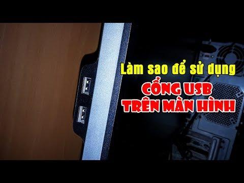 Chu Đặng Phú HƯỚNG DẪN CÁCH SỬ DỤNG CỔNG USB TRÊN MÀN HÌNH MÁY TÍNH (HOW TO USE USB PORT ON MONITOR)