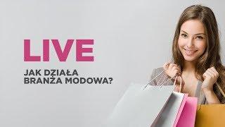 LIVE: Jak działa branża modowa?
