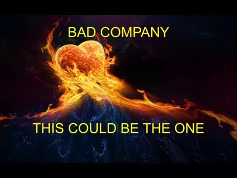BAD COMPANY - THIS COULD BE THE ONE(LYRICS)