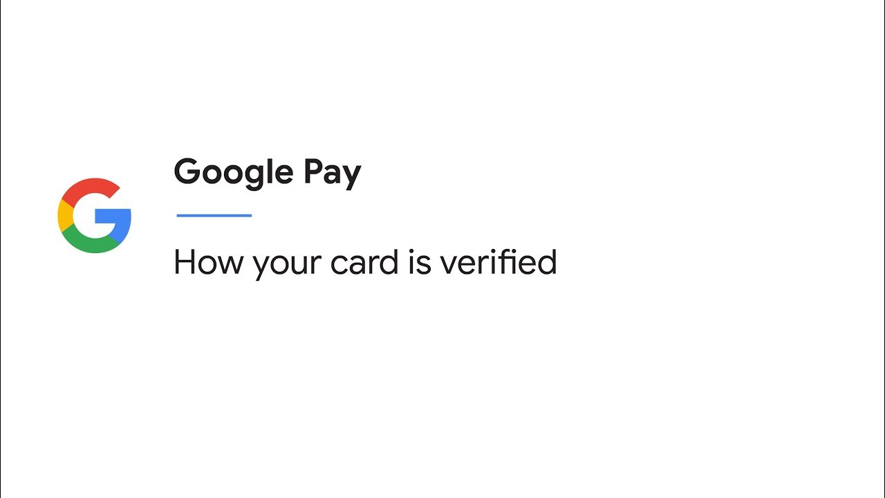 How your card is verified in Google Pay