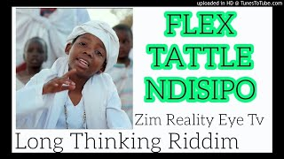 Flex Tattle  Ndisipo (Long thinking Riddim Official zimdancehall march 2020)