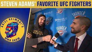 steven-adams-reveals-his-favorite-ufc-fighters-ariel-helwani-s-mma-show
