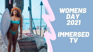Immersed TV   Womens Day Special 2021