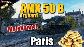 WoT: AMX 50 B Tryhard Kolobanov on Paris, WORLD OF TANKS