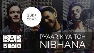 Pyar Kiya To Nibhana   Rap Remix Version   Amit Jha   Desi Assault   Sunny   RJ Yash