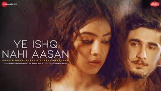 Ye Ishq Nahi Aasan - Bhavin B & Purabi B | Farhad Bhiwandiwala, Anmol Malik | Zee Music Originals