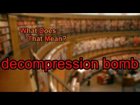 What does decompression bomb mean?
