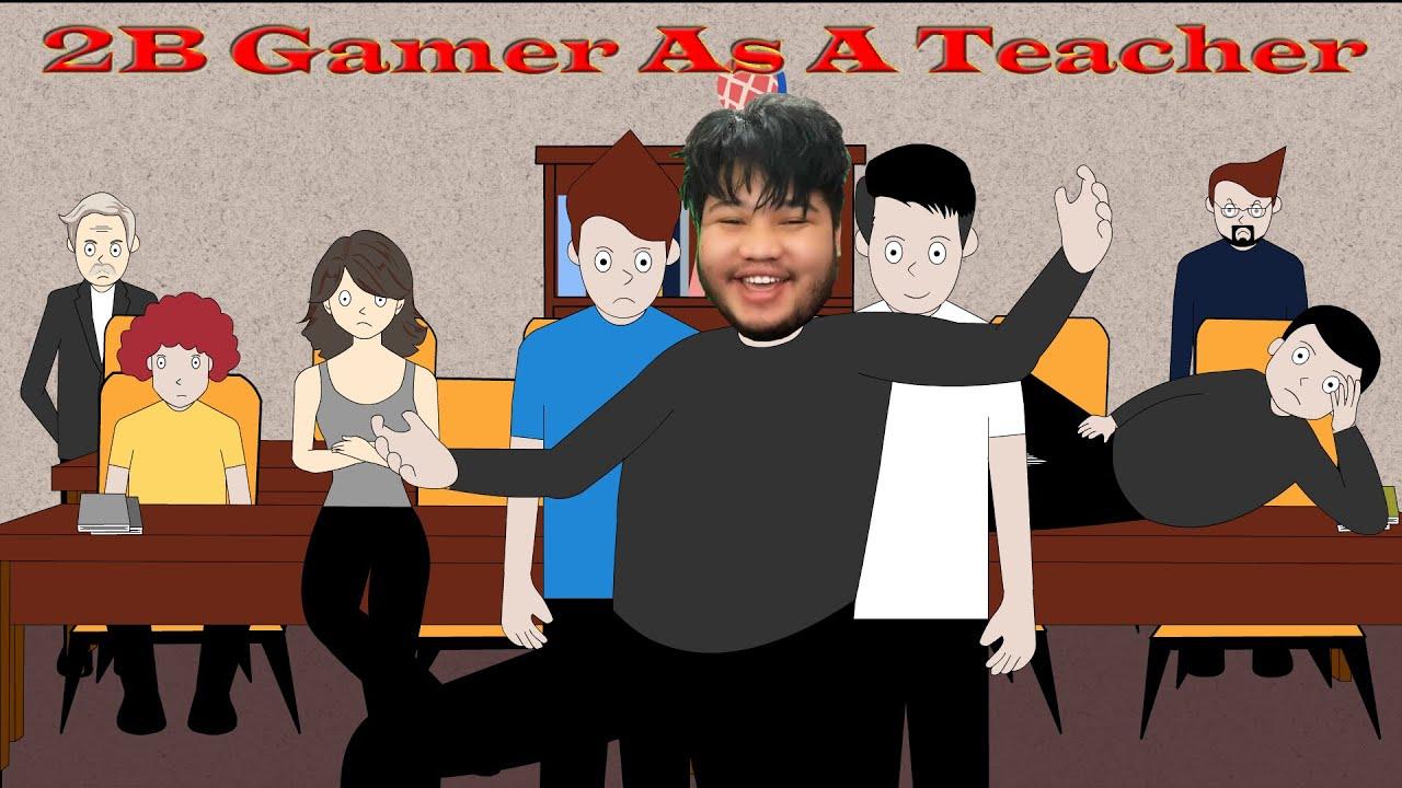 2B GAMER AS A TEACHER || TEACHER VS STUDENTS-EPISODE 12 || STEP PRAK